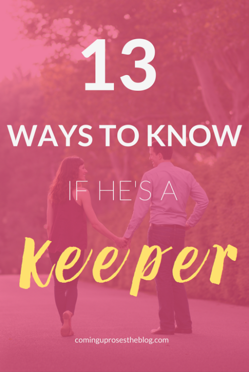 13 Ways to Know if He's a Keeper - on Coming Up Roses