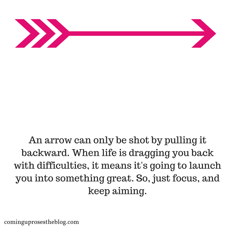 An arrow can only be shot by pulling it backwards