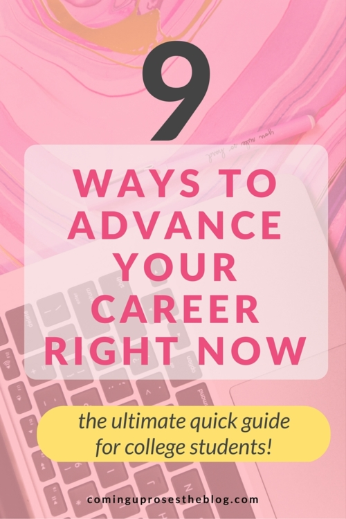 9 ways to advance your career NOW - the ultimate quick guide for ambitious college students!