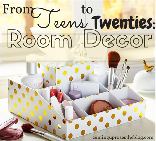 From Teens to Twenties: Room Decor
