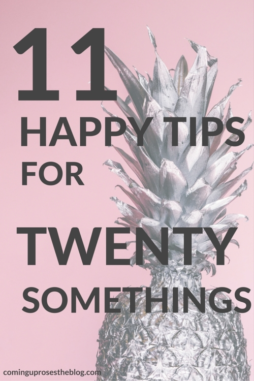 11 happy tips for 20-somethings, on Coming Up Roses