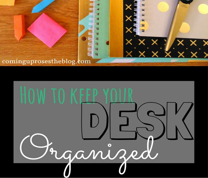 How to Keep your Desk Organized