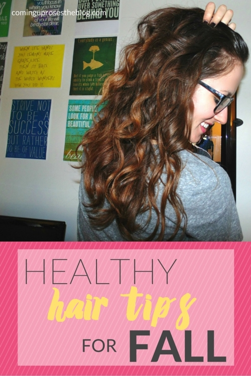Healthy Hair tips for fall - on Coming Up Roses