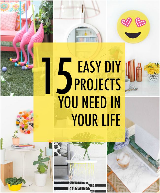 15 easy DIY projects you need in your life