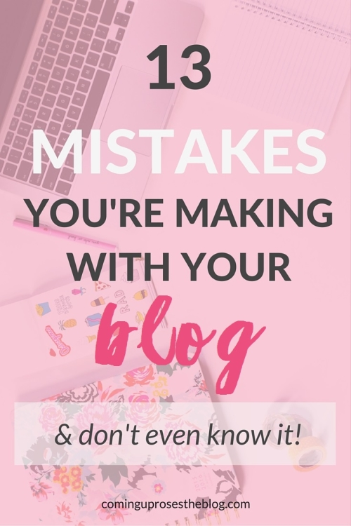 13 mistakes you're making with your blog (and don't even know it)