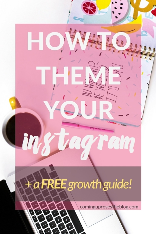 How to theme your Instagram + a FREE growth guide on Coming Up Roses