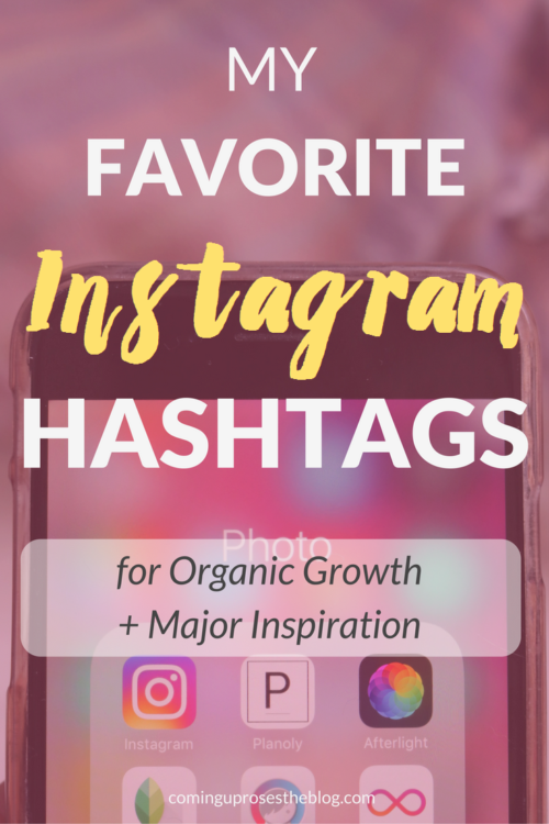 My favorite Instagram Hashtags for Organic Growth + Major Inspiration - on Coming Up Roses