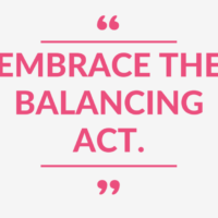 """Embrace the Balancing Act."""