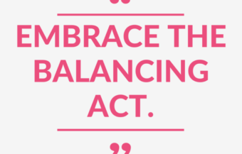 """Embrace the Balancing Act."""