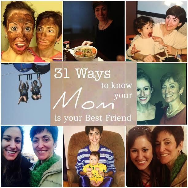 31 Ways to Know your Mom is your Best Friend