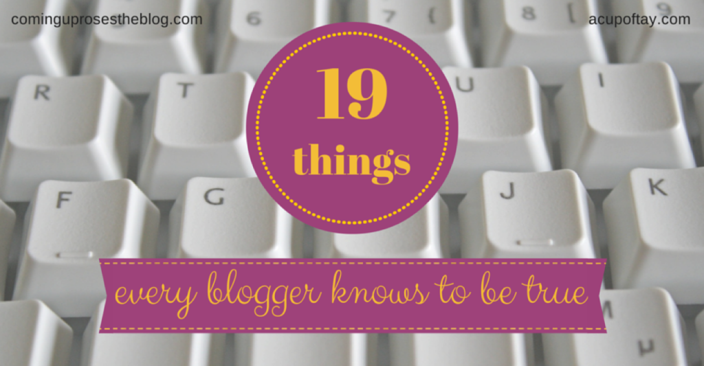 19 things every blogger knows