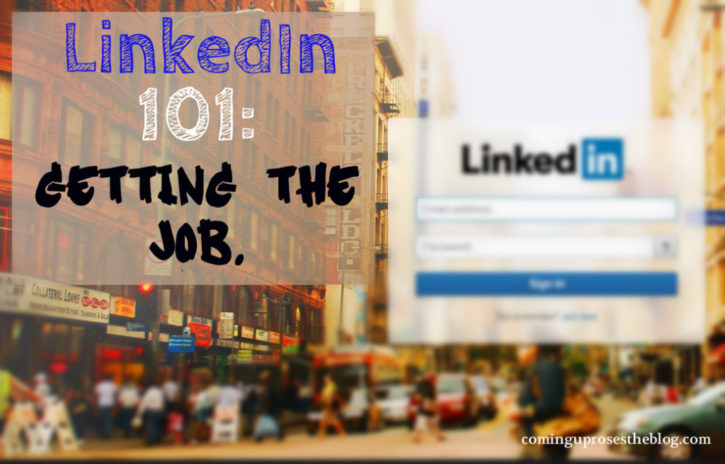 LinkedIn 101, Part 3: Getting the Job.