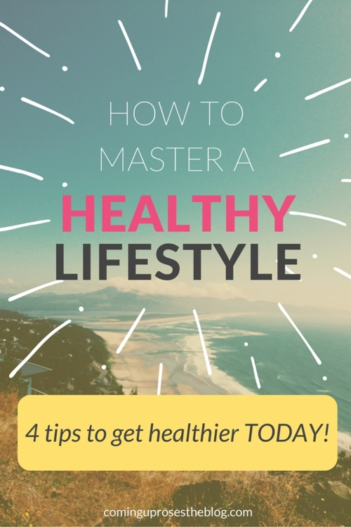 How to master a healthy lifestyle - Coming Up Roses