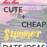 22 Cute & CHEAP Summer Date Ideas