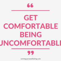 """Get comfortable being uncomfortable."""