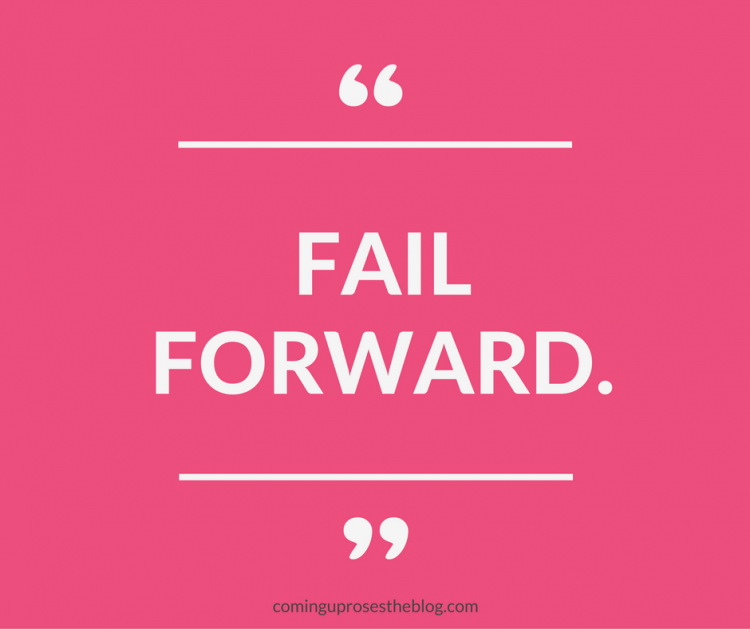 """""""Fail Forward"""" - Monday Mantra on Coming Up Roses"""