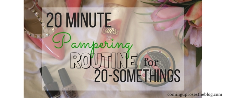 20 minute Pampering Routine for 20-somethings