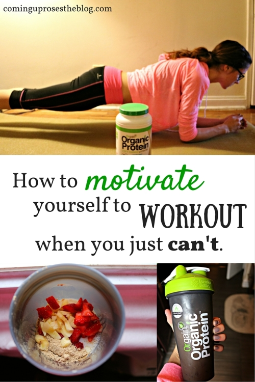 How to motivate yourself to workout when you just can't.