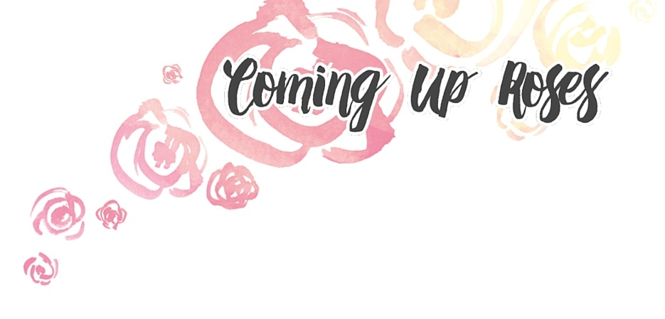 Coming-Up-Roses-The-Blog-Relaunch