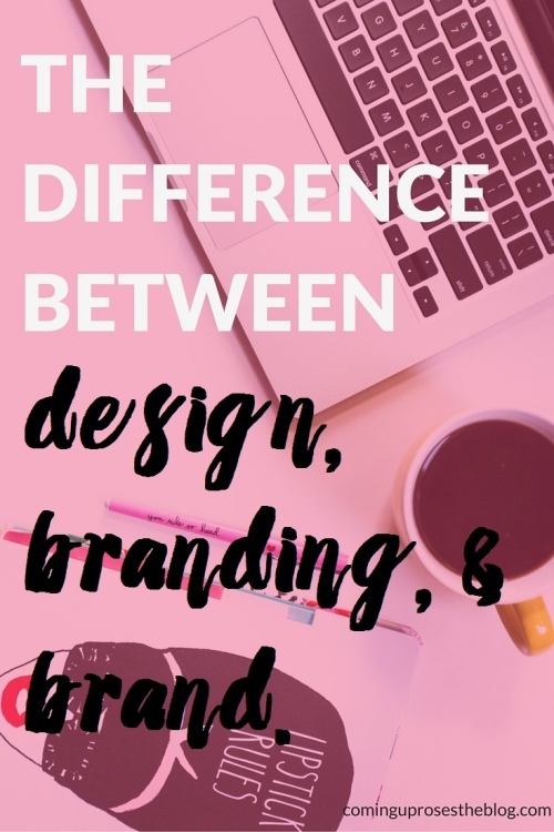 The difference between design, branding, and brand.