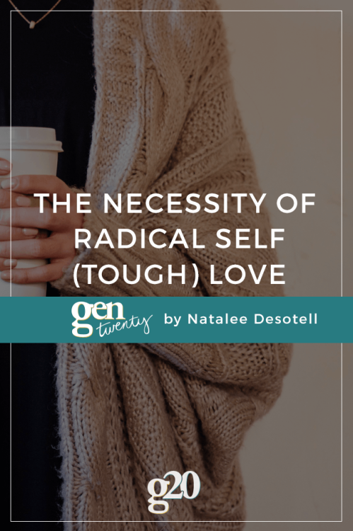 The necessity of radical self (tough) love | Links I Love on Coming Up Roses