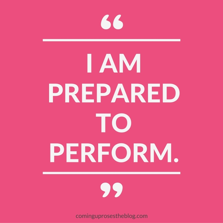 """I am prepared to perform."" - Monday Mantra on Coming Up Roses"
