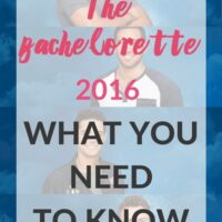 The Bachelorette 2016: What you Need to Know (+ Downloadable BRACKET!)