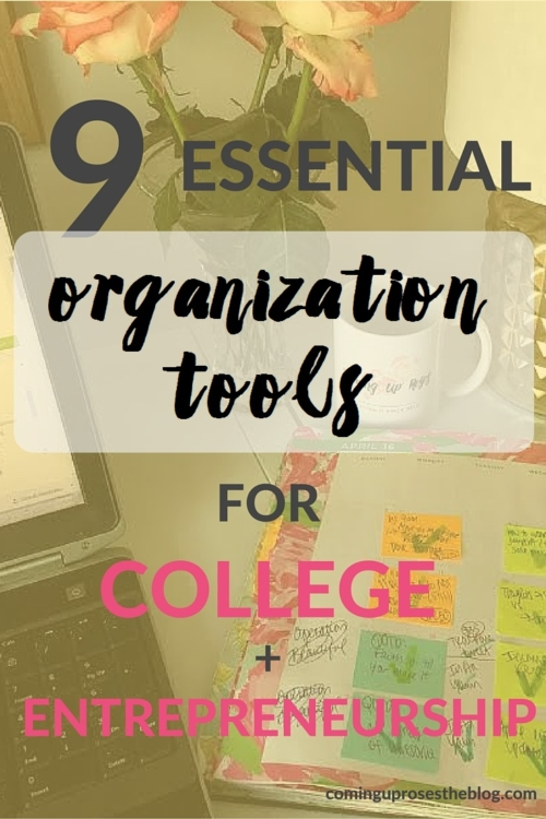 9 essential organization tools for college and entrepreneurship - on Coming Up Roses