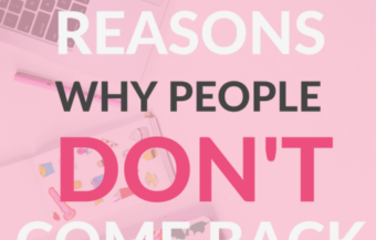 9 Reasons Why People Don't Come Back to your Blog