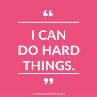 """I can do hard things."""