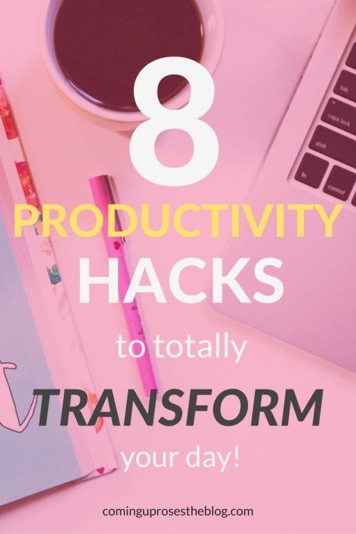 8 productivity hacks to totally transform your day - on Coming Up Roses