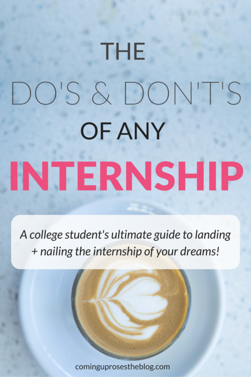The Do's and Don't's of Any Internship - Intern feature on Coming Up Roses