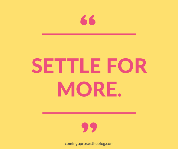 """Settle for More"" - Monday Mantra on Coming Up Roses"