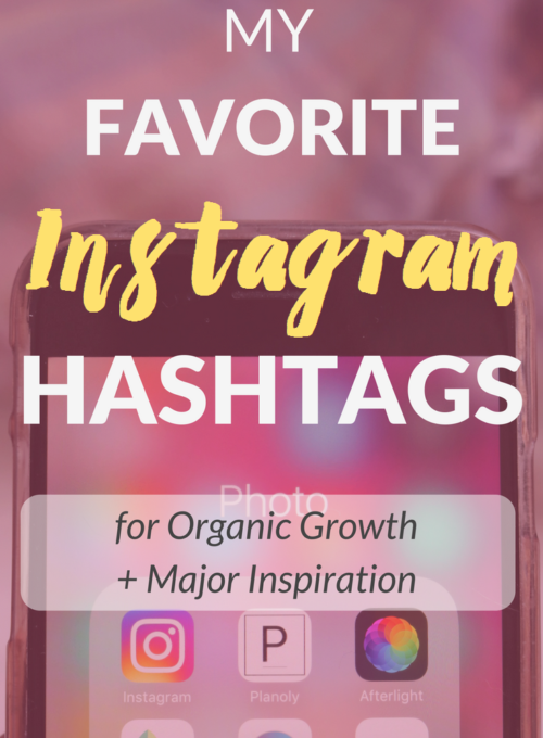 My Favorite Instagram Hashtags for Organic Growth + Major Inspiration