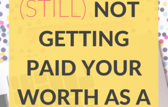 Why You're (Still) Not Getting Paid your Worth as a Blogger
