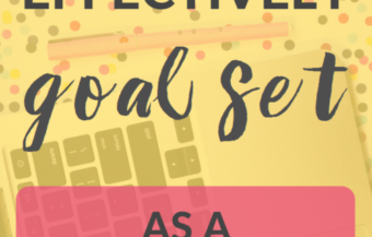 How to Goal Set Effectively as a Blogger