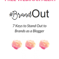 7 Keys to Stand Out to Brands as a Blogger (FREE Webinar Alert!)