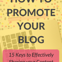 How to Promote your Blog – 15 Keys to Effectively Sharing your Content