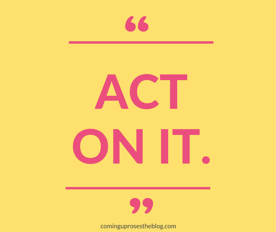 Monday Motivation - Act On It