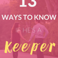 13 Ways to Know if He's a Keeper