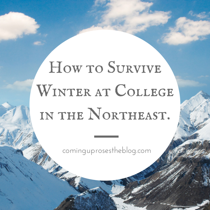 How to Survive Winter at College in the Northeast.