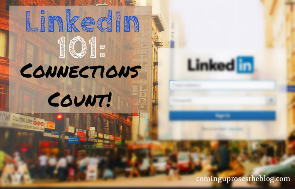 LinkedIn 101, Part 2: Connections Count.