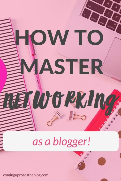 How to master networking as a blogger - on Coming Up Roses