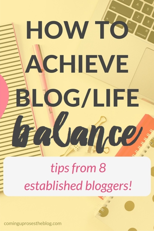 How to achieve blog/life balance, because it IS possible! on Coming Up Roses