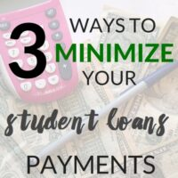 3 Ways to Minimize Student Loan Payments
