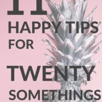 11 Happy Tips for 20-somethings