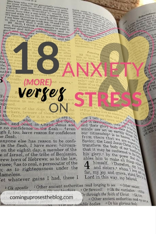 18 Bible verses on anxiety and stress. - on Coming Up Roses