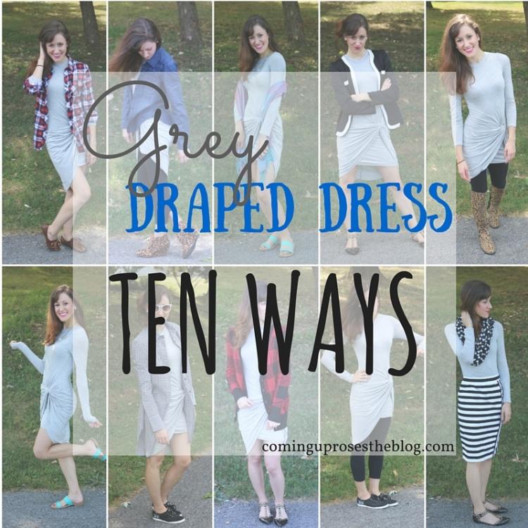 Grey Draped Dress, Ten Ways