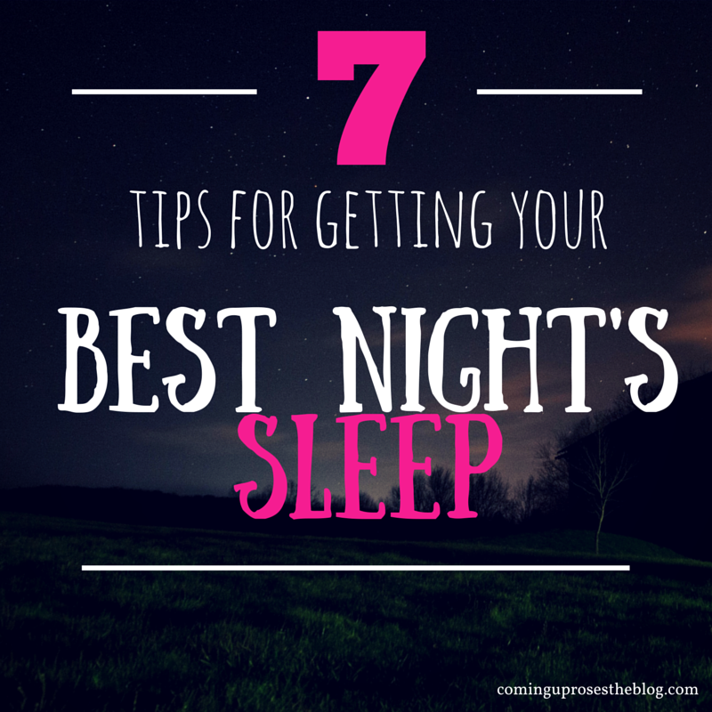 7 Tips for getting your Best Night's Sleep