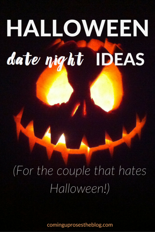 Halloween Date Night Ideas for the couple that hates Halloween - Coming Up Roses